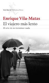 """""""El viajero más lento"""" - Enrique Vilas-Matas."""