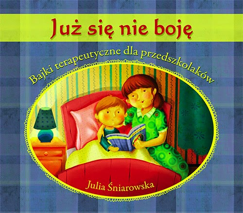 http://blizejprzedszkola.pl/wydawnictwo/?15,juz-sie-nie-boje-bajki-terapeutyczne-dla-przedszkolakow