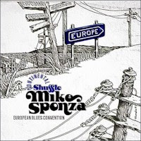 Mike Sponza & The European Blues Convention - Continental Shuffle (2-disc set)