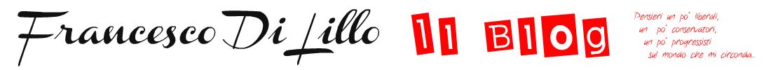 Il Blog di Francesco Di Lillo | Commenti | Attualità | Politica