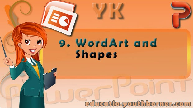9-WordArt and Shapes