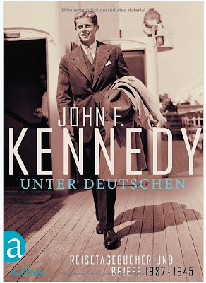 John F. Kennedy Unter Deutschen,  German biography 2013