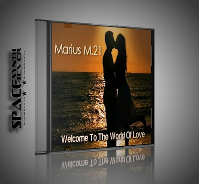 Marius M.21 - Welcome To The World Of Love
