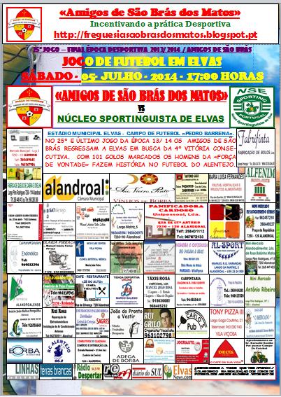 JOGO DE FUTEBOL EM ELVAS  - SÁBADO - DIA 05 DE JULHO DE 2014 - 17 HORAS