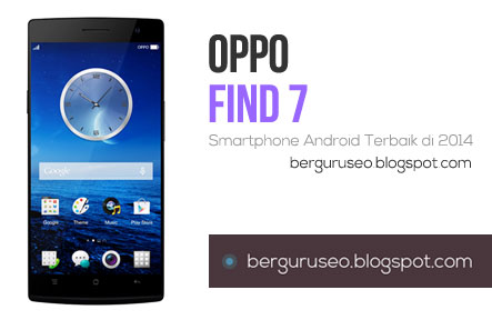 Smartphone Android Terbaik OPPO Find 7