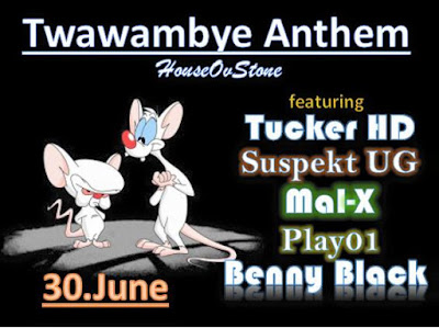 Twawambye Anthem – Tucker HD, Mal-X, Play01, The Guudfellas [DOWNLOAD}