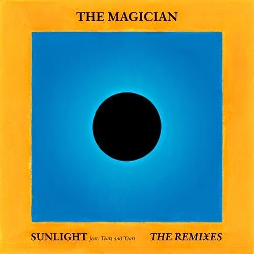 The Magician - Sunlight feat. Years & Years (The Remixes)