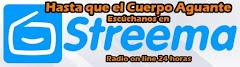 """Escuche en VIVO la señal de """"Hasta que el cuerpo aguante radio"""" por STREEMA"""