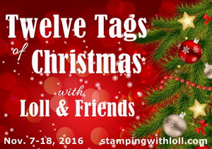 Loll's Twelve Tags of Christmas 2016
