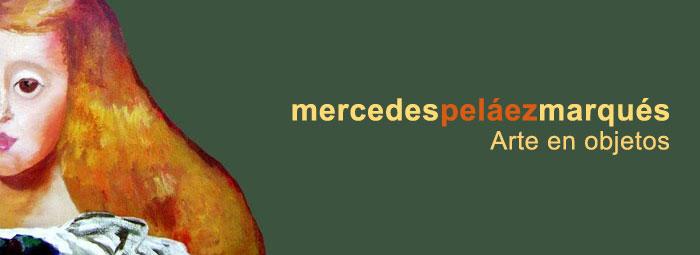 ARTE EN OBJETOS - Mercedes Peláez Marqués