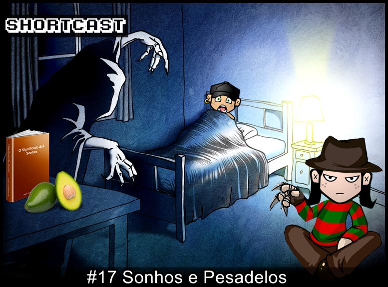 Shortcast #17 - Sonhos e Pesadelos