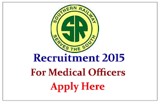 Southern Railway Recruitment 2015 for the post of Medical Officers