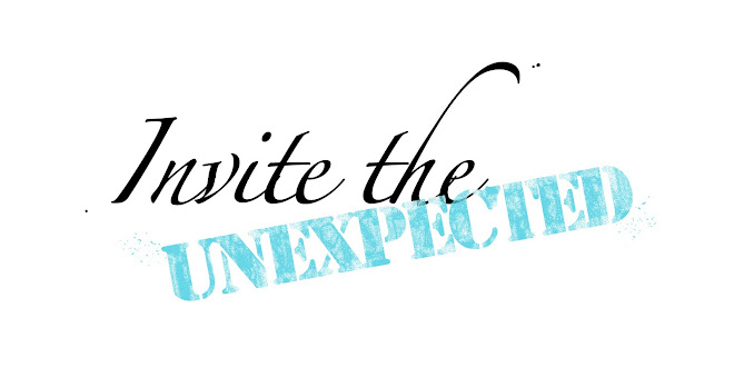 Invite the Unexpected...