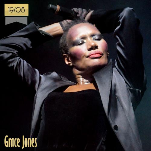 19 de mayo | Grace Jones - @Miss_GraceJones | Info + vídeos