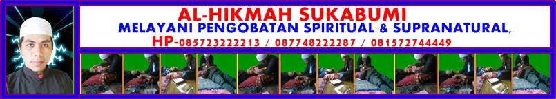 PENGOBATAN SPIRITUAL & SUPRANATURAL/PARANORMAL [AL-HIKMAH]