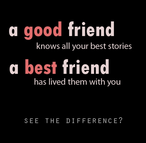 Good Friend & Best Friend, A Quote