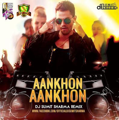 Aakhon Aakhon (Bhag Jhonny) - DJ Sumit Sharma Remix