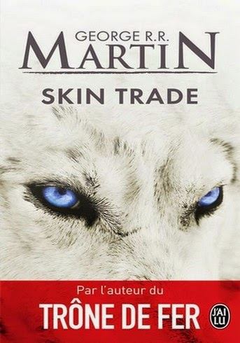 http://www.unbrindelecture.com/2014/10/skin-trade-de-george-rr-martin.html