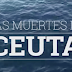 "Vídeo-documental ""Las muertes de Ceuta"""