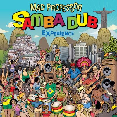 MAD PROFESSOR - Samba Dub Experience (2013)