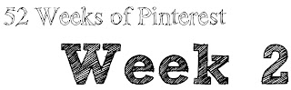 52 Weeks of Pinterest - Week 2