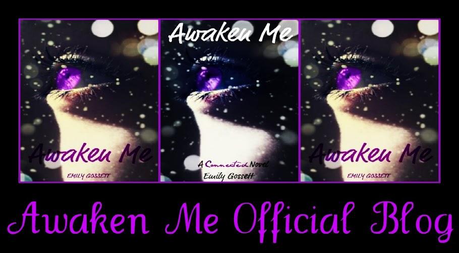 ~ Awaken Me ~