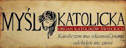 MYŚL KATOLICKA - Organ Katolików Świeckich (pismo rzymskokatolickie)