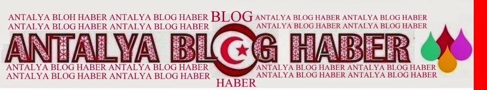 ANTALYA BLOG HABER
