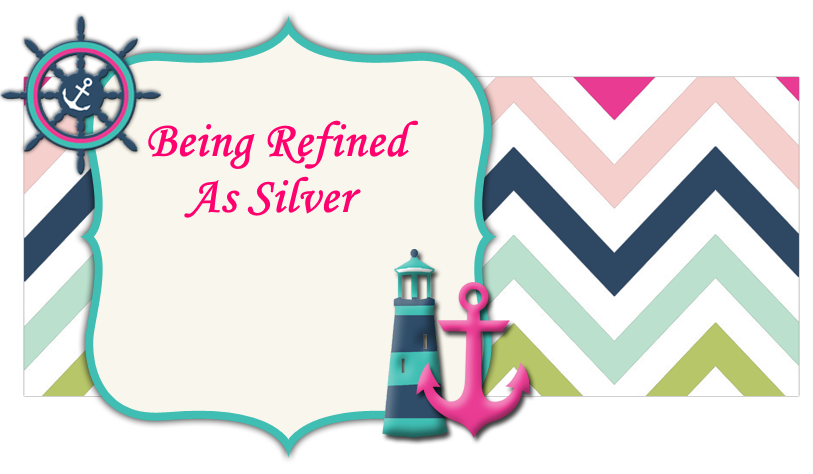 Being Refined As Silver