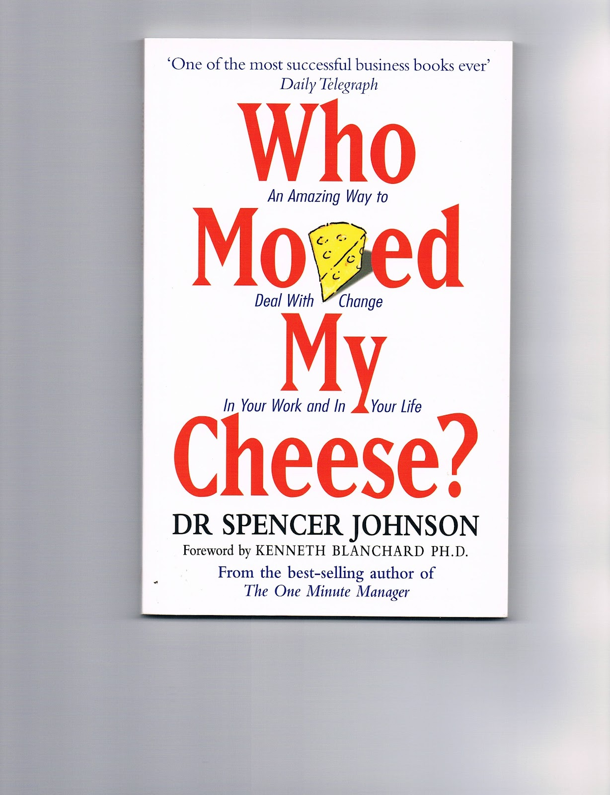 who moved my cheese essay example 103 quotes from who moved my cheese: 'life moves on and so should we.