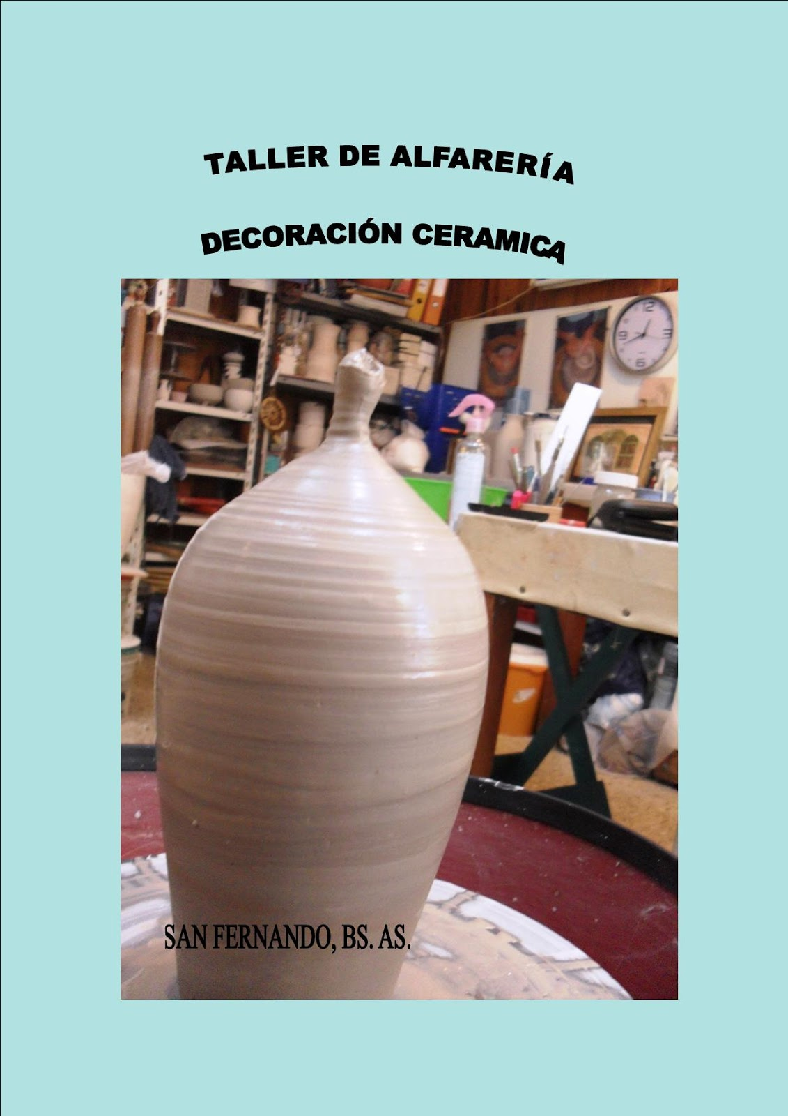 El taller de ceramica y alfareria zona norte san for Curso de decoracion de interiores zona norte