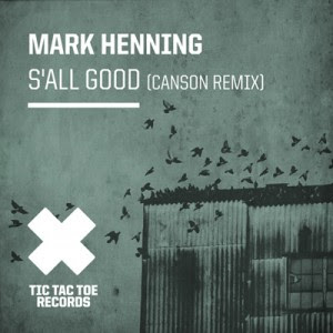 Mark Henning :: S'all Good (Canson Remix)