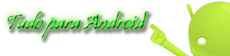 :: Tudo para Android ::