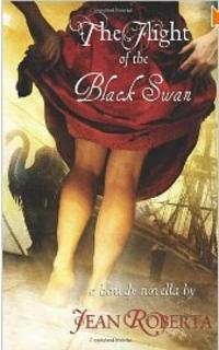 THE FLIGHT OF THE BLACK SWAN<br> Jean Roberta
