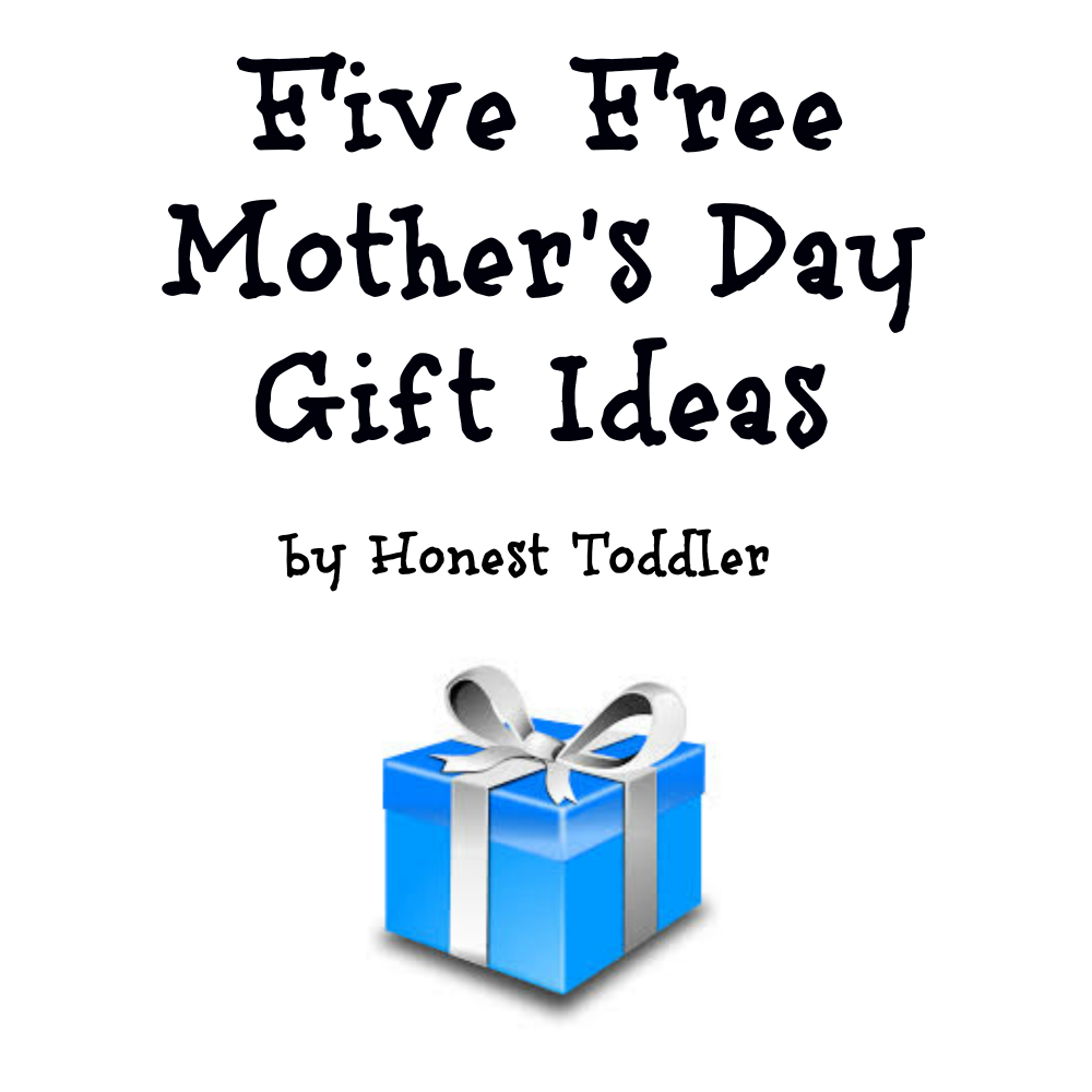 honest toddler: Five Free Mother's Day Gift Ideas
