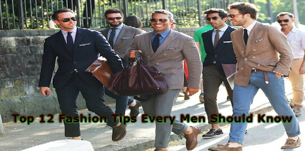 Top 12 Fashion Tips Every Men Should Know