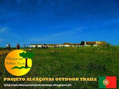 Projeto Alcáçovas Outdoor Trails, caminhadas no Melhor Alentejo do Mundo...