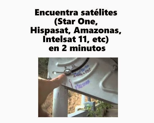 Encuentra satélites (Star One, Hispasat, Amazonas, Intelsat 11, etc) en 2 minutos