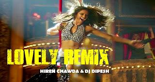 LOVELY (HNY) REMIX - HIREN CHAWDA & DJ DIPESH