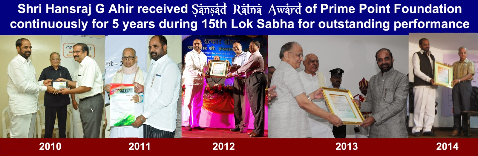 Hansraj Gangaram Ahir received 'Sansad Ratna Award' continuously fo the past 5 years for his consistent performance in the 15th Lok Sabha