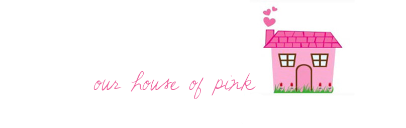 Our House of Pink