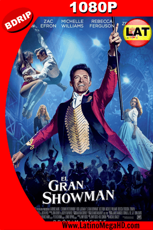 El Gran Showman (2017) Latino HD BDRIP 1080p ()