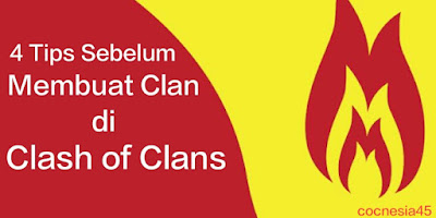 4 Tips Sebelum Membuat Clan di Clash of Clans