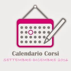CALENDARIO CORSI Settembre - Dicembre 2016