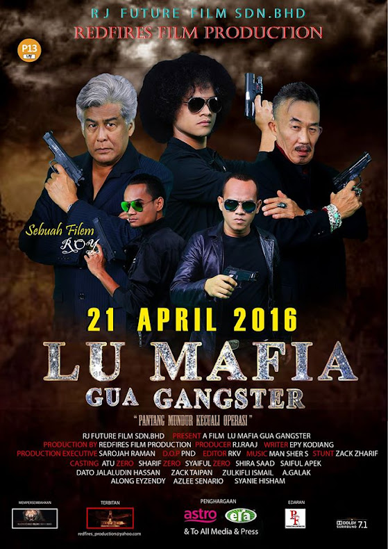 21 APRIL 2016 - LU MAFIA GUA GANGSTER (BM)