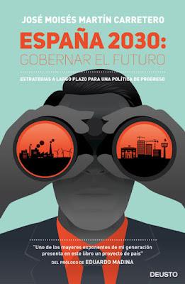 LIBRO - España 2030 Gobernar el futuro  José Moisés Martín Carretero (Deusto - 12 Enero 2016)  POLITICA - ECONOMIA | Edición papel & digital ebook kindle  Comprar en Amazon España