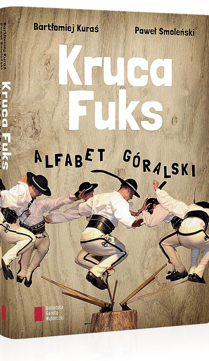 Książka Kruca fuks Alfabet góralski