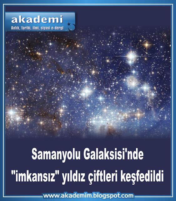 """Samanyolu Galaksisi'nde """"imkansız"""" yıldız çiftleri keşfedildi"""