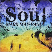 Mark May Band - Release My Soul