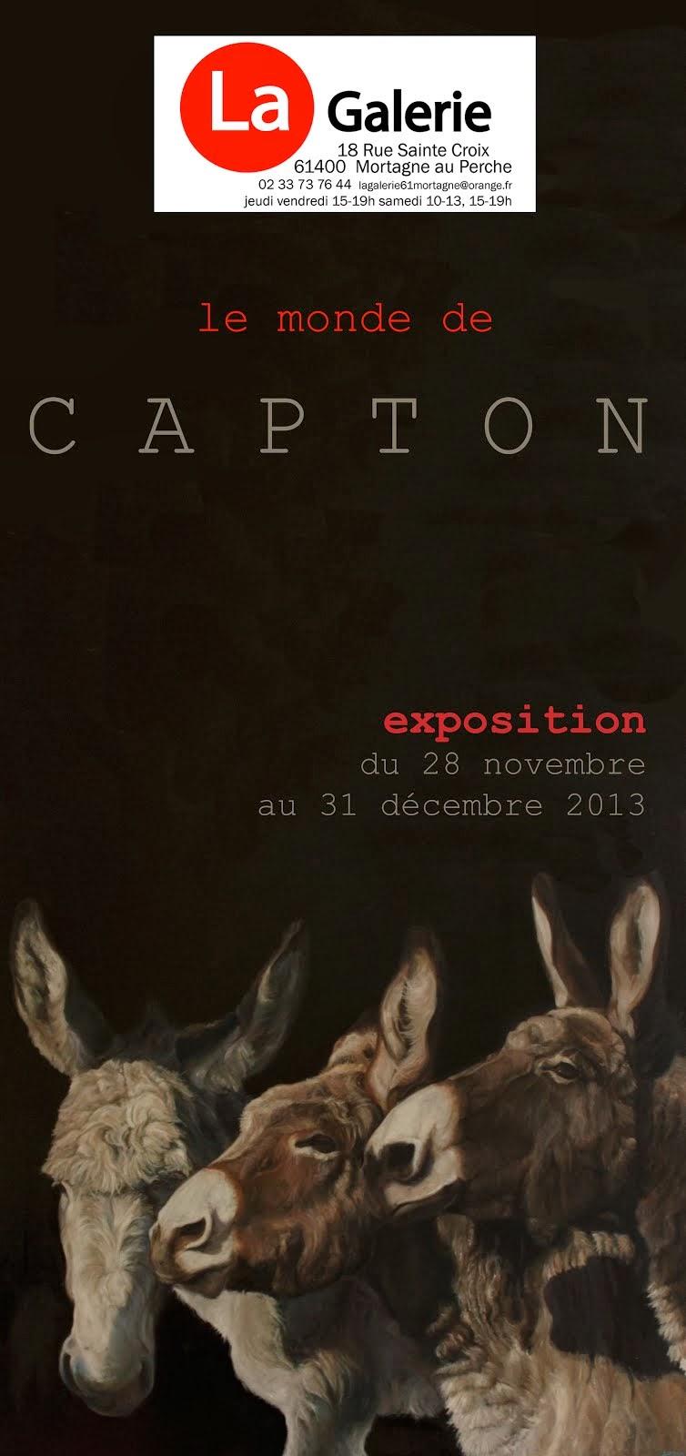 MORTAGNE AU PERCHE : LE MONDE DE CAPTON - EXPOSITION PERSONNELLE DE CAPTON À LA GALERIE